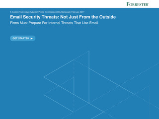 Forrester Report: Email Security Threats: Not Just from the Outside