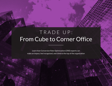 Trade up: From cube to corner office