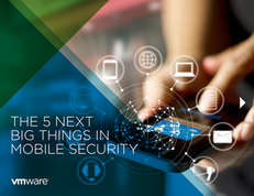 The 5 Next Big Things in Mobile Security