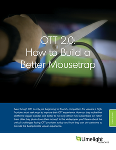 OTT 2.0: How to Build a Better Mousetrap