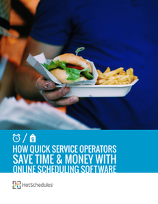 How Quick Service Operators Save Time & Money With Online Scheduling Software