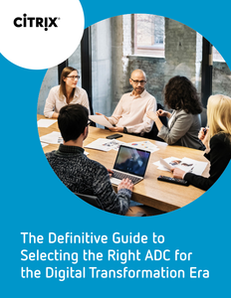 NetScaler ADC Software First eBook – The Definitive Guide to Selecting the Right ADC for the Digital