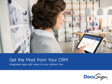 Get the Most from Your CRM Integrated Apps Add Value to Your Bottom Line by DocuSign
