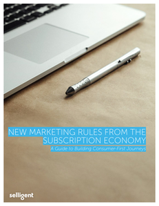 New Marketing Rules From the Subscription Economy