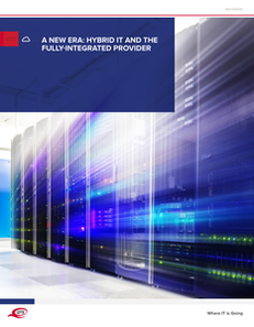 A New Era: Hybrid IT and the Fully-Integrated Provider