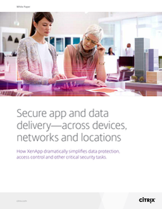 Secure app and data delivery-across devices, networks and locations