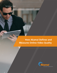 How Akamai Defines and Measures Online Video Quality
