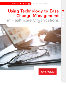 Fierce Markets: Using Technology to Ease Change Management in Healthcare Organizations