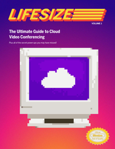 The Ultimate Guide to Cloud Video Conferencing