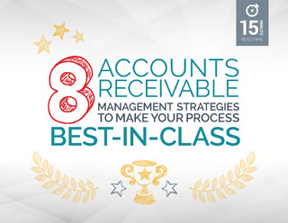 8 Accounts Receivable Management Strategies: How To Make Your Process Best-in-Class