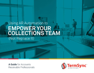 Using AR Automation to Empower Your Collections Team (Not Replace It): A Guide for Accounts Receivable Professionals
