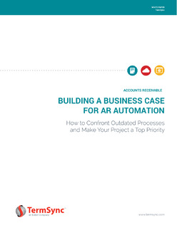 Building a Business Case for AR Automation: How to Confront Outdated Processes and Make Your Project