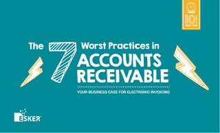 The 7 Worst Practices in Accounts Receivable: Your Business Case for Electronic Invoicing