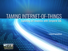 Taming Internet of Things: Exploiting IoT Analytics with Temporal SQL (Hackathorn)