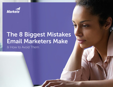 The 8 Biggest Mistakes Email Marketers Make and How to Avoid Them