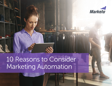 10 Reasons to Consider Marketing Automation