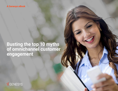 eBook: Busting the Top 10 Myths of Omnichannel Customer Engagement