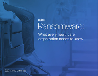 Ransomware: What every healthcare organization needs to know