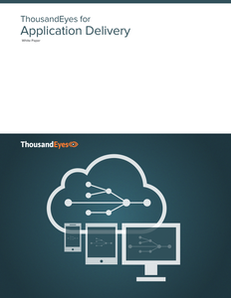 Monitoring Application Delivery with ThousandEyes