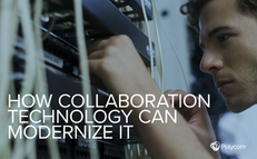 How Collaboration Technology Can Modernize IT