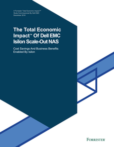 The Total Economic Impact of Dell EMC Isilon Scale-out NAS