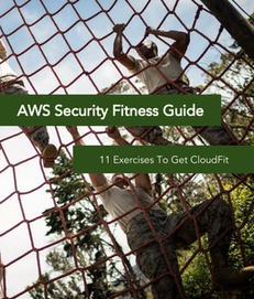 AWS Security Fitness Guide: 11 Exercises to Get CloudFit
