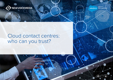 Cloud Contact Centres: Who Can You Trust?