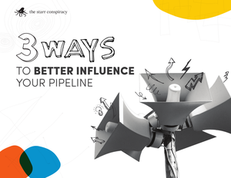 3 Ways to Better Influence Your Pipeline