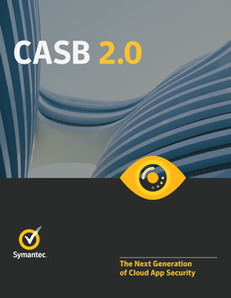 CASB 2.0: The Next Generation of Cloud App Security