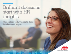Brilliant decisions start with HR insights: Three steps to turn people data into business impact