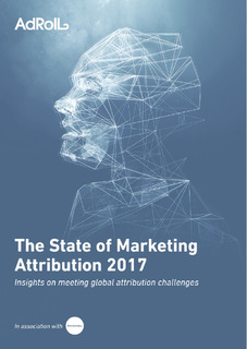 The State of Marketing Attribution 2017