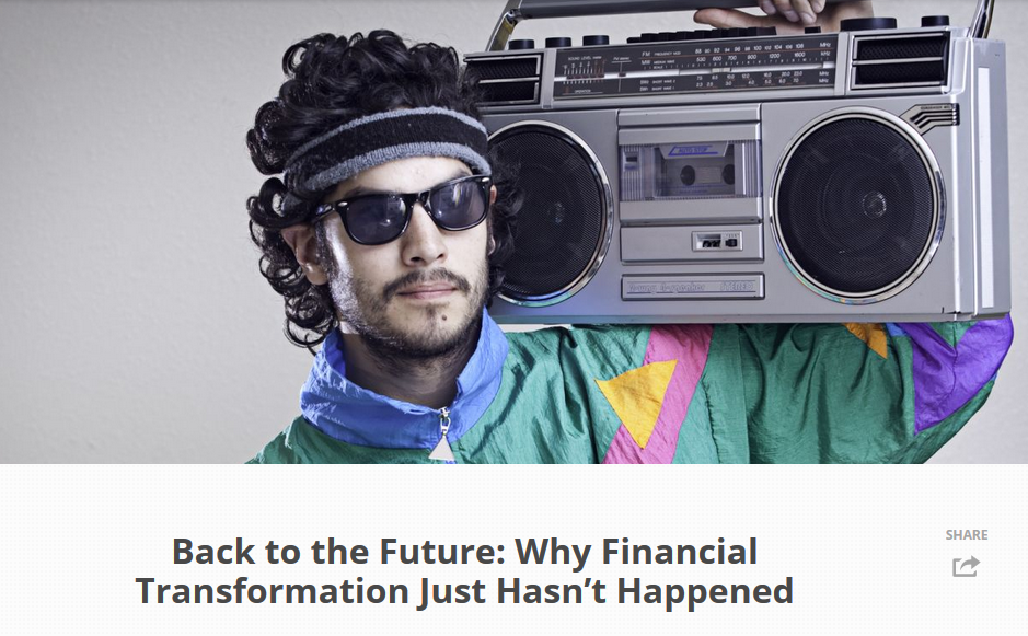 Back to the Future: Why Financial Transformation Just Hasn't Happened