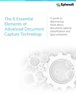 The 6 Essential Elements of Advanced Document Capture Technology
