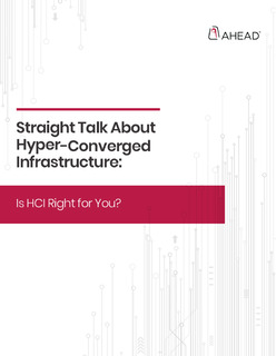 Straight Talk About Hyper-Converged Infrastructure: Is HCI Right for You?