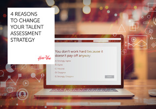 4 Reasons to Change Your Talent Assessment Strategy