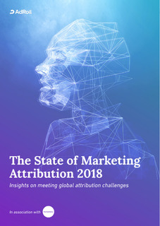 The State of Marketing Attribution 2018