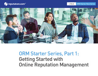 ORM Starter Series, Part 1: Getting Started with Online Reputation Management