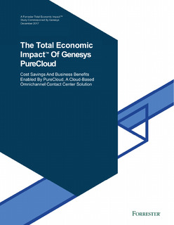Forrester Report: The Total Economic Impact Of Genesys PureCloud
