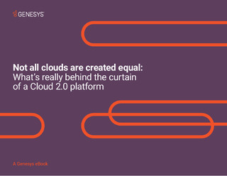 eBook: Not All Cloud Contact Center Platforms Are Created Equal