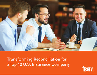 How a Top 10 Insurer Reconciles for a Faster Financial Close