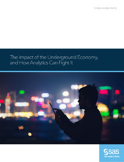 The Impact of the Underground Economy, and How Analytics can Fight it ACFE Conclusion Paper