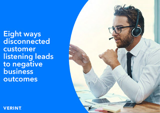 Eight ways disconnected customer listening leads to negative business outcomes