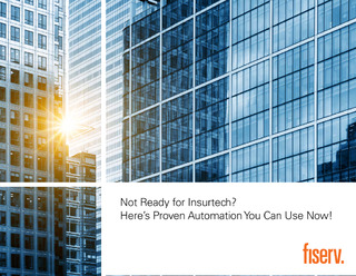 Not Ready for Insurtech? Here's Proven Automation You Can Use Now!