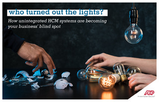Who Turned Out The Lights?: How Unintegrated HCM Systems are Becoming your Business' Blind Spot
