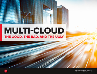 Multi-Cloud: The Good, The Bad, and The Ugly