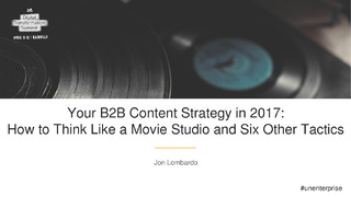 Your B2B Content Strategy in 2017: How To Think Like A Movie Studio + 6 Other Tactics