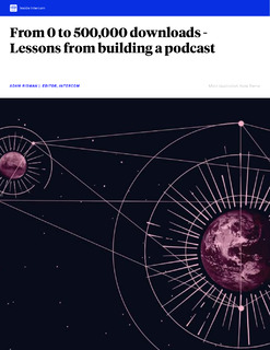From 0 to 500,000 downloads – Lessons from building a podcast