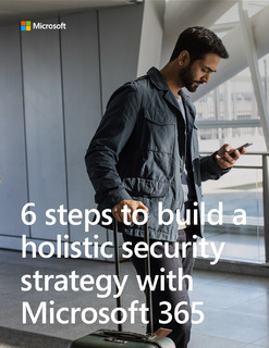 6 Steps to Build a Holisitc Security Strategy with Microsoft 365