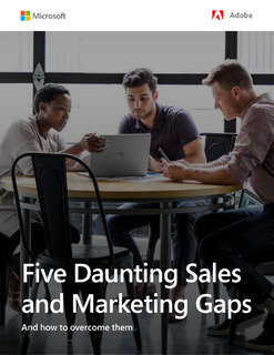 Five Daunting Sales and Marketing Gaps and How to Overcome Them