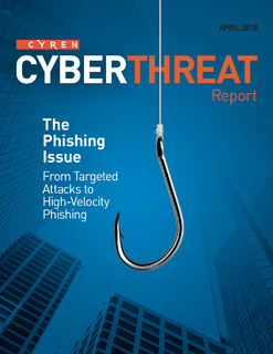 Cyber Threat Report: The Phishing Issue From Targeted Attacks to High Velocity Phishing